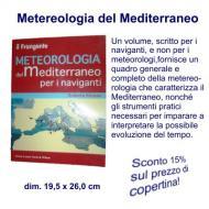 Metereologia del Mediterraneo, Ediz. Il Frangente 1^ edizione 2008, 122 pag. ill. a colori, dim. 19,5x26,0 cm